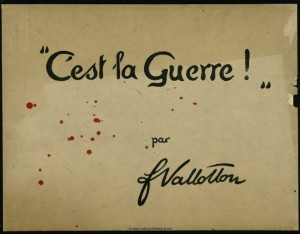 Felix Vallotton, C'est la guerre !